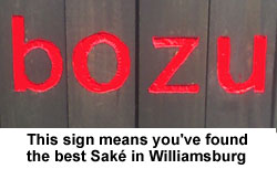 This sign means you've found the best sake in williamsburg